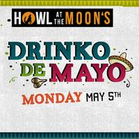 Drinko de Mayo - Cinco de Mayo Party | Howl at the...
