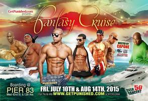 15th ANNUAL FANTASY CRUISE 1 NIGHT 50 MEN STRIP OFF July...