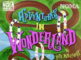 Thurs, 5/22: Adventures In Wonderland: SOLD OUT