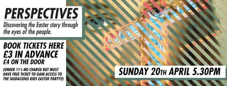 'Perspectives' - Easter at !Audacious Church