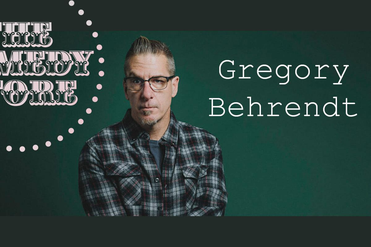 Gregory Behrendt - Saturday - 7:30pm