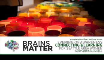 Brains Matter Evening of Awareness, Connecting &...