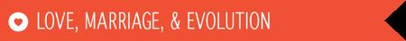 Love, Marriage & Evolution 4 Part Course