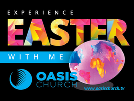 Oasis Easter Saturday - 6:00 pm service