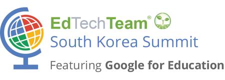 Pre-Summit Workshops (EdTechTeam South Korea Summit...