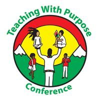 Teaching With Purpose Conference 2012 Theme- Infusing...