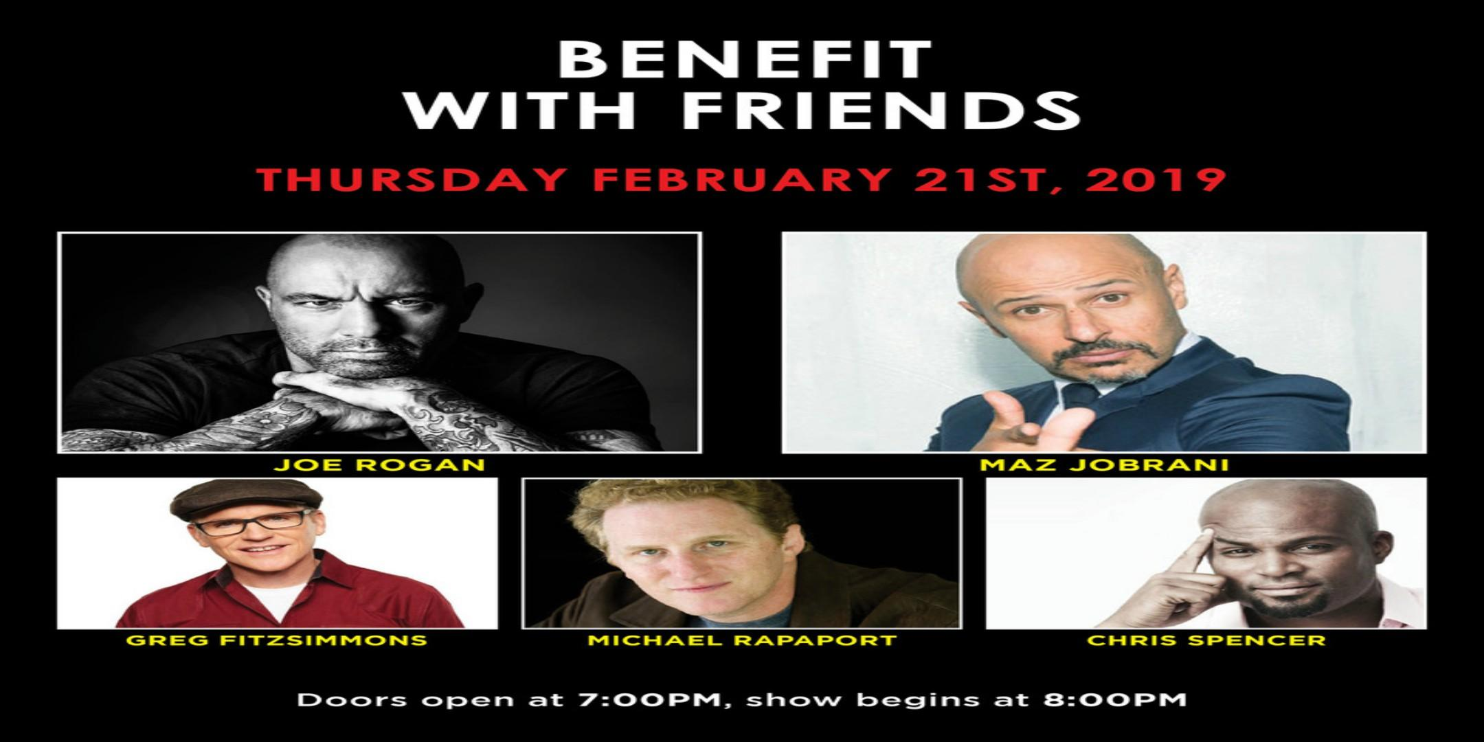 Benefit With Friends Comedy Night with Joe Rogan & Special Guests!