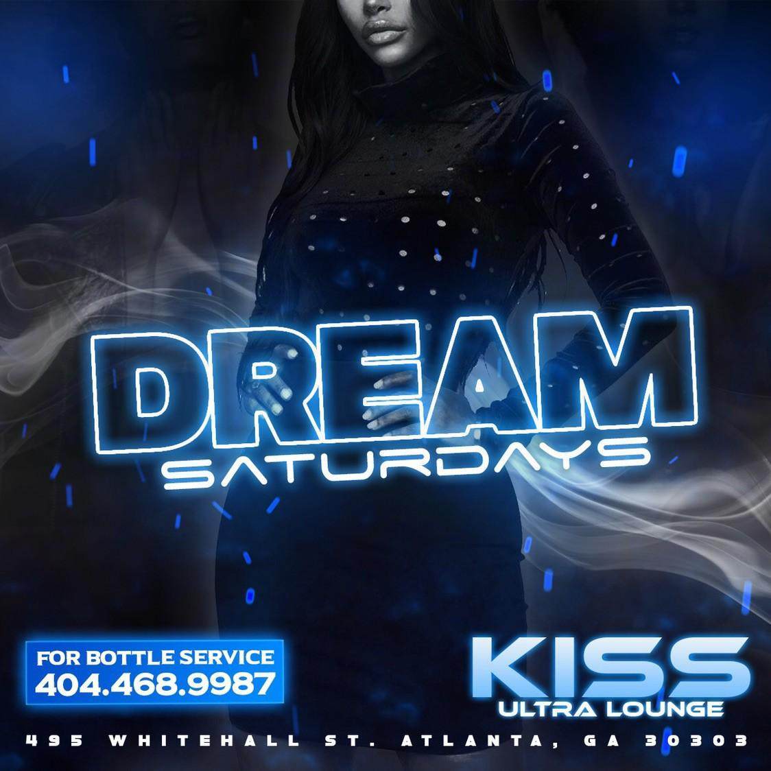 DREAM SATURDAYS @KISS ULTRA LOUNGE