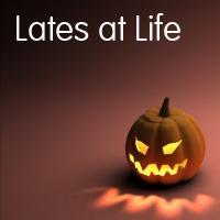 Lates at Life: Halloween