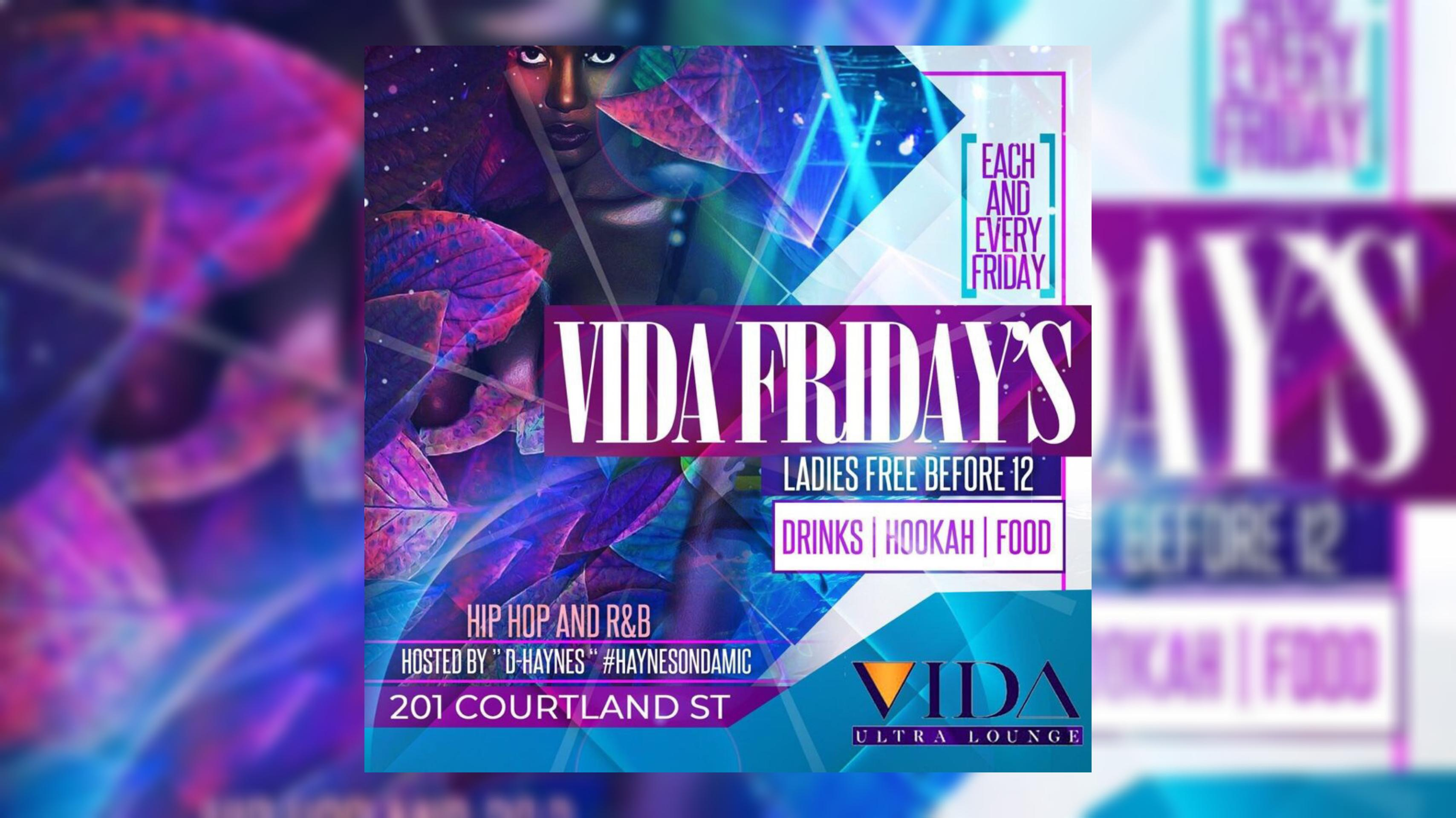 VIDA LOUNGE : #VidaFridays...FREE entry with RSVP...FREE BIRTHDAYS