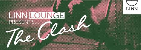 LINN Lounge Presents... ... The Clash