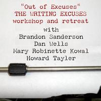 """Out of Excuses"" The Writing Excuses Workshop and Retreat"