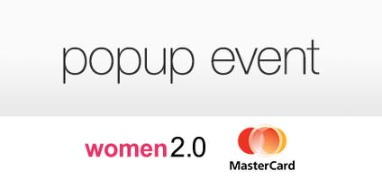 Women 2.0 + Mastercard Popup Event