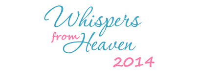Whispers From Heaven '14