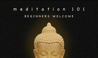 Meditation 101: Beginners Welcome