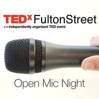 TEDxFultonStreet Open Mic - Audition to give a TEDx...