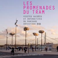 Promenades du Tram Les coulisses de l'art public /...