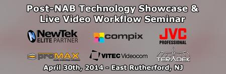 Post-NAB Technology Showcase & Live Video Workflow Seminar