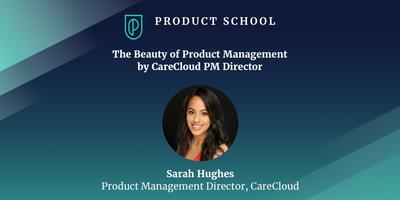 The Beauty of Product Management by CareCloud PM Direct...