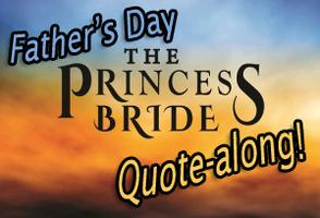 The Princess Bride: Father's Day Quote-along!