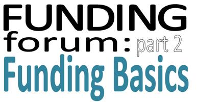 Funding Basics (Funding Forum: Part 2)