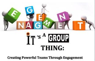 Engagement: It's a Group Thing! Creating Powerful...