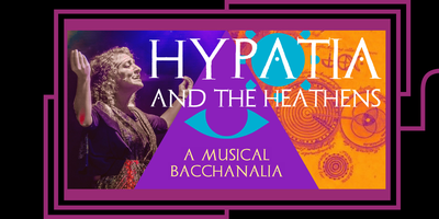 Hypatia and the Heathens: A Musical Bacchanalia