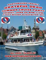 GRATEFUL DEAD SUMMER CRUISE PARTY with NORTHBOUND TRAIN