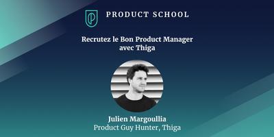 Recrutez le Bon Product Manager avec Thiga