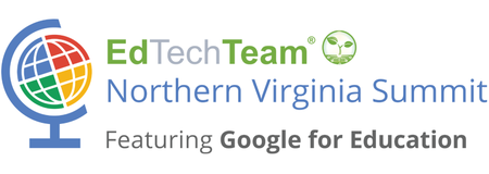 EdTechTeam Northern Virginia Summit featuring Google fo...