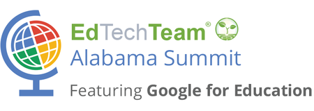 EdTechTeam Alabama Summit featuring Google for Educatio...