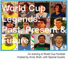 World Cup Legends: Past, Present and Future