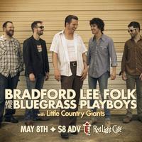 Bradford Lee Folk & the Bluegrass Playboys w/ Little...