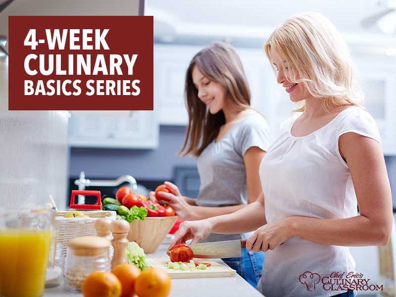 CULINARY BASICS COOKING SERIES – 4 Weeks - Mondays, 1/6/20-1/27/20- 7pm