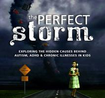 The Perfect Storm - The Hidden Cause Behind Autism,...