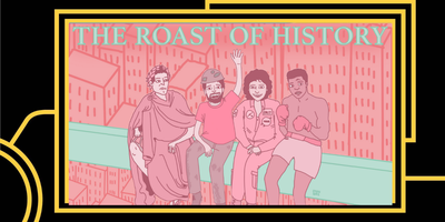 Roast of History: New York's best comedians roast...