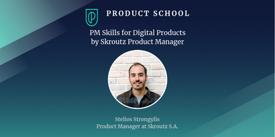 PM Skills for Digital Products by Skroutz Product Manag...