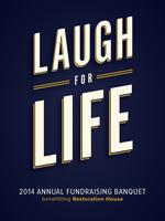 Laugh for Life!  2014 Restoration House Banquet