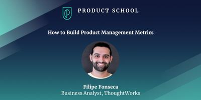 How to Build Product Management Metrics