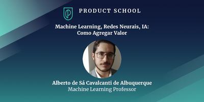 Machine Learning, Redes Neurais, IA: Como Agregar Valor