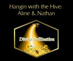 Hangin with the Hive:  w/ Aline & Nathan
