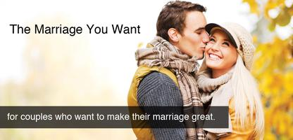 The Marriage You Want             .................