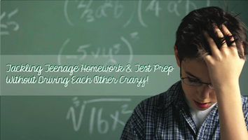 Tackling Teenage Homework & Test Prep | Without...