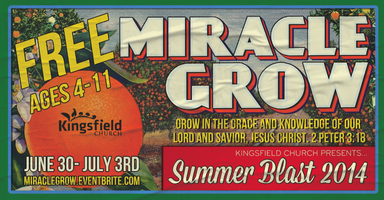 "Kingsfield's Free Summer Blast 2014 : ""MIRACLE GROW"""