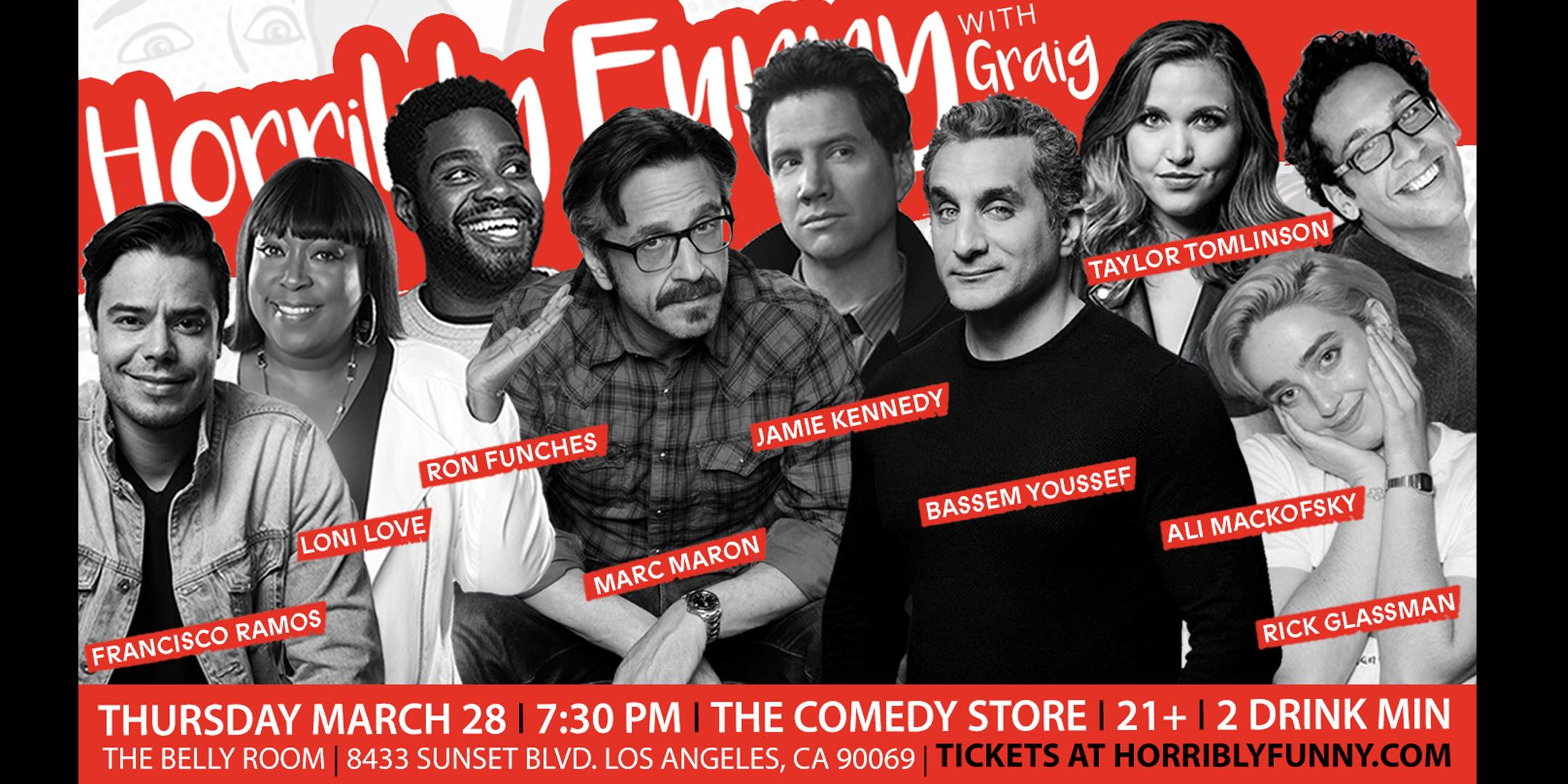 Horribly Funny-Marc Maron, Jamie Kennedy, Bassem Youssef, Loni Love +more!
