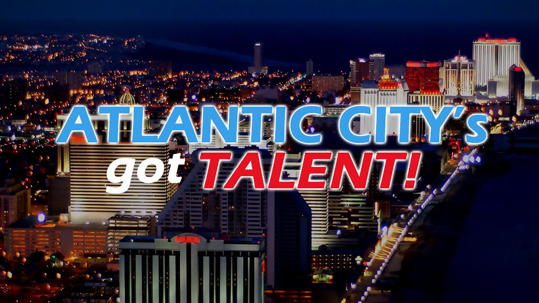 ATLANTIC CITY's GOT TALENT! Season 2