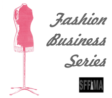 Fashion Business Series - Local SF Fashion Industry...