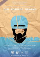BRAIN WASH PRESENTS OUR ROBOCOP REMAKE