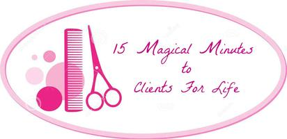 15 Magical Minutes to Salon Clients for Life FREE...