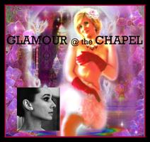Glamour @ the Chapel